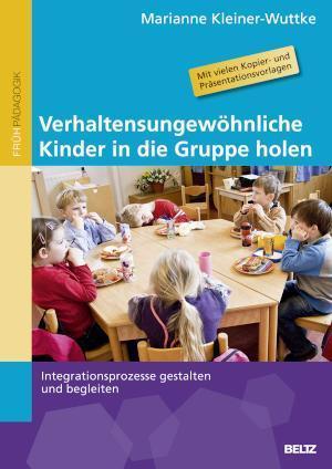 Verhaltensungewöhnliche Kinder in die Gruppe holen Integrationsprozesse gestalten und begleiten
