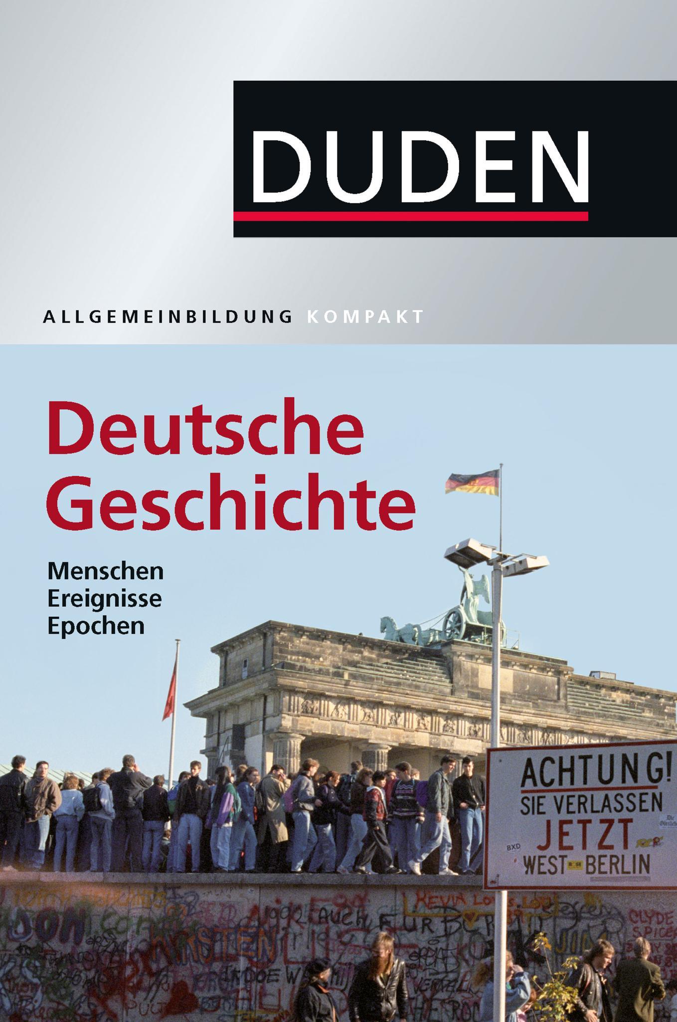 Duden Allgemeinbildung Deutsche Geschichte Menschen, Ereignisse, Epochen