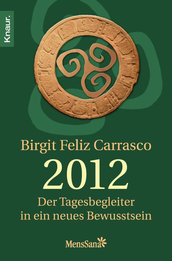 2012 - Der Tagesbegleiter in ein neues Bewusstsein Der Tagesbegleiter in ein neues Bewusstsein