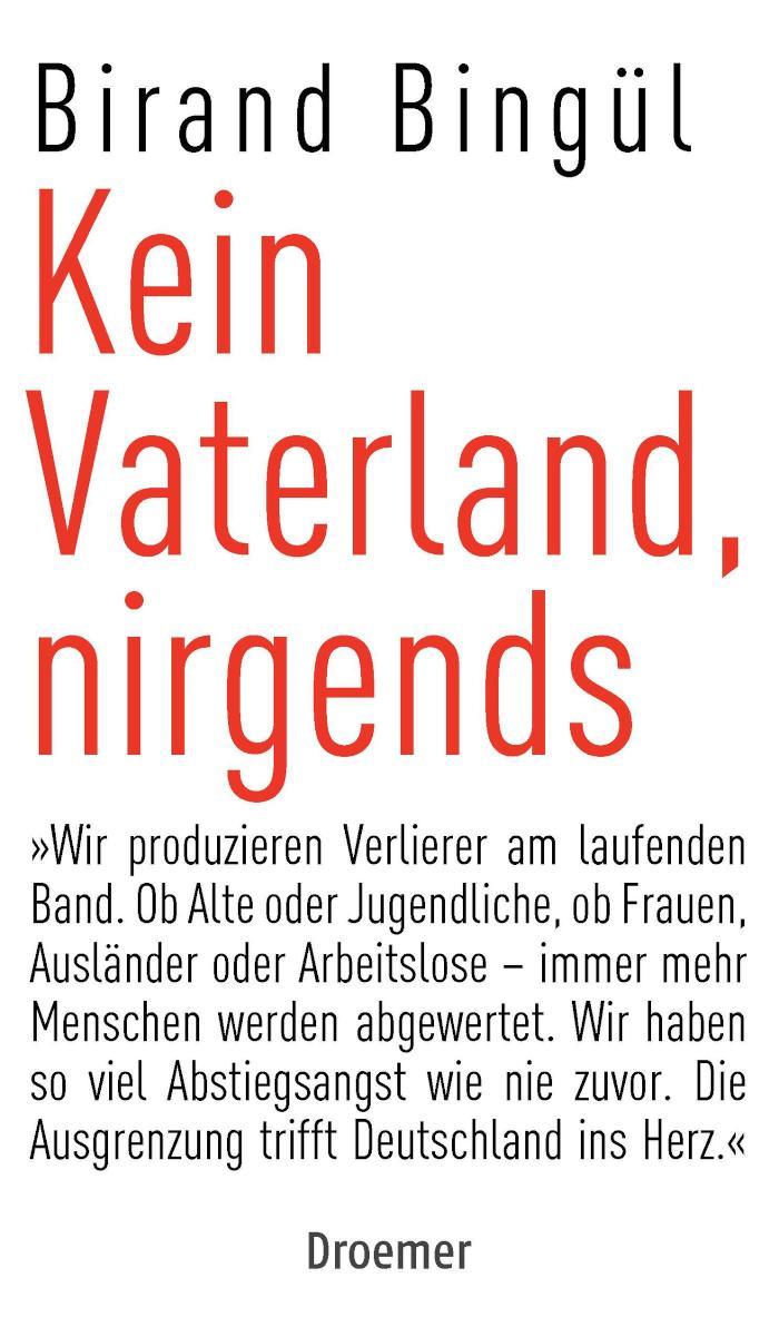 Kein Vaterland, nirgends Wir produzieren Verlierer am laufenden Band. Ob Alte oder Jugendliche, ob Frauen, Ausländer oder Arbeitslose - immer mehr Menschen werden abgewertet. Wir haben soviel Abstiegsangst wie nie zuvor. Die Ausgrenzung trifft Deutschland ins Herz.