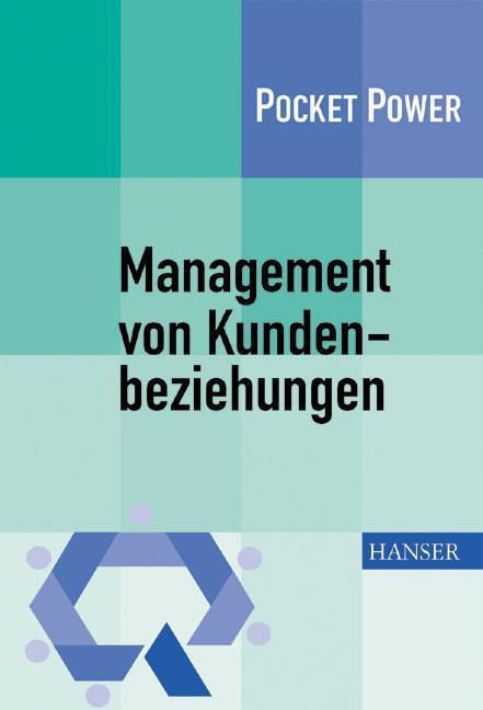 Management von Kundenbeziehungen. 7 Bausteine für ein effizientes Kundenmanagement Die KM 7