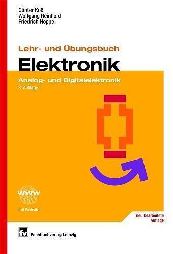 Lehr- und Übungsbuch Elektronik Analog- und Digitalelektronik