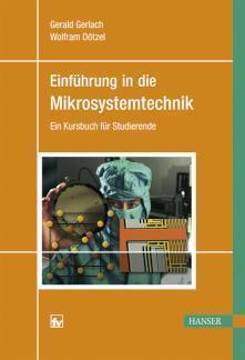 Einführung in die Mikrosystemtechnik Ein Kursbuch für Studierende