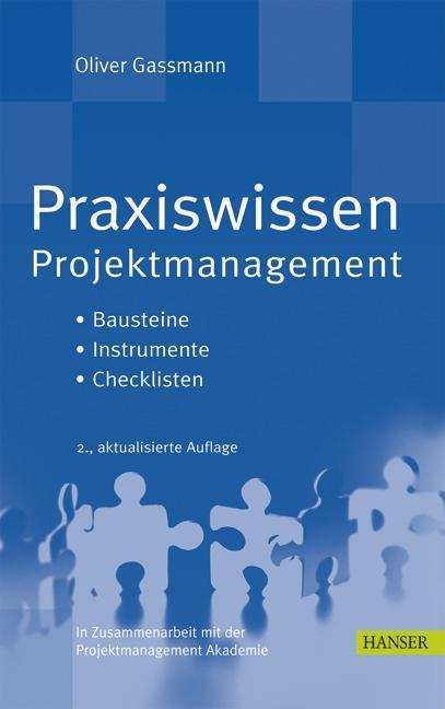 Praxiswissen Projektmanagement Bausteine, Instrumente, Checklisten.