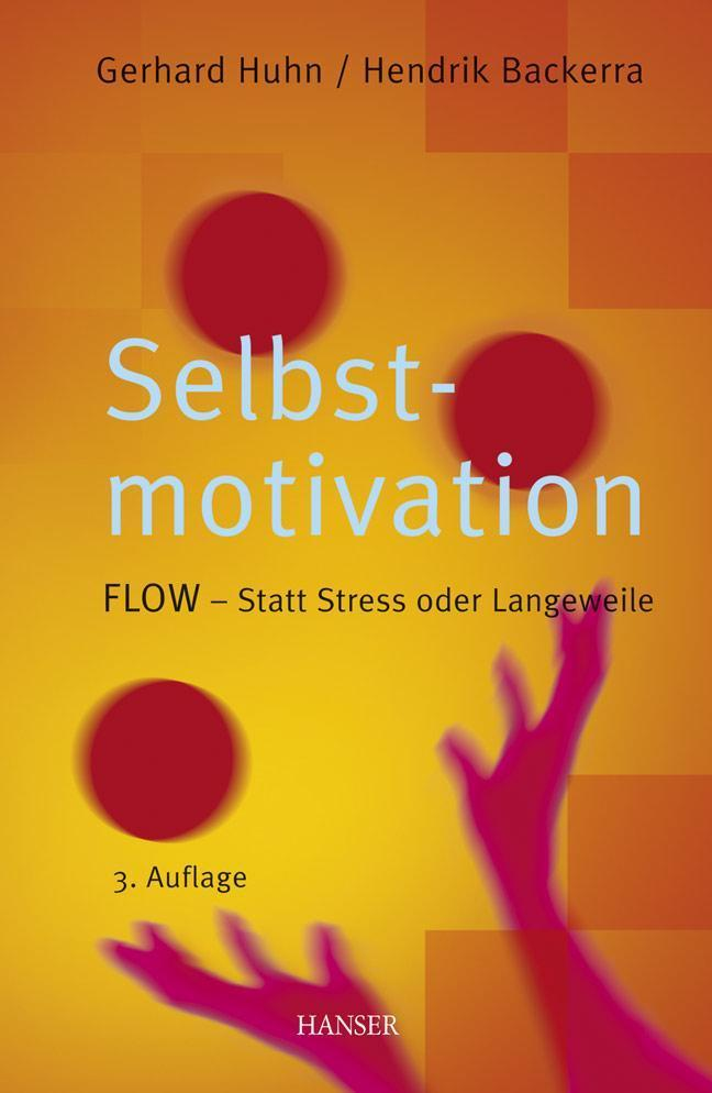Selbstmotivation FLOW - statt Streß oder Langeweile