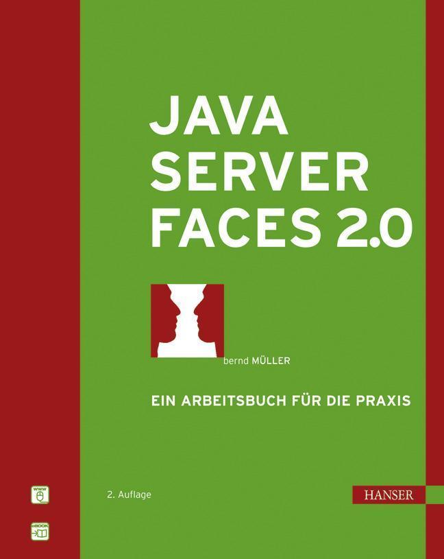JavaServer Faces 2.0 Ein Arbeitsbuch für die Praxis