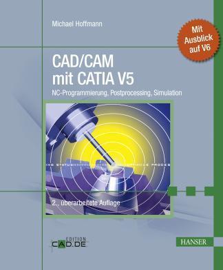 CAD/CAM mit CATIA NC-Programmierung, Postprocessing, Simulation