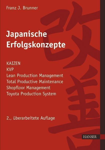Japanische Erfolgskonzepte KAIZEN, KVP, Lean Production Management, Total Productive Maintenance, Shopfloor Management, Toyota Production System, GD3 - Lean Development