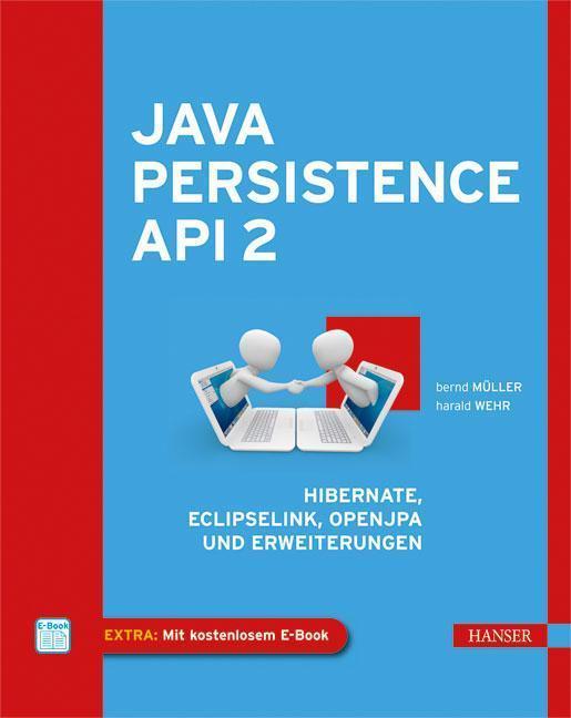 Java Persistence API 2 Hibernate, EclipseLink, OpenJPA und Erweiterungen