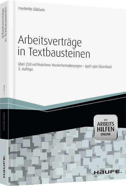 Arbeitsverträge in Textbausteinen Mehr als 250 rechtssichere Textbausteine mit Erläuterungen