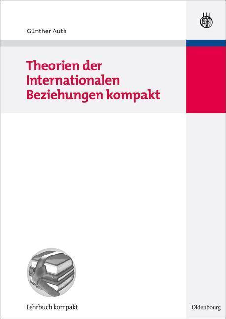 Theorien der Internationalen Beziehungen kompakt
