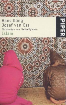 Christentum und Weltreligionen Der Islam Geschichte, Gegenwart, Zukunft