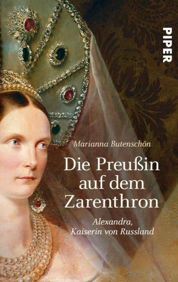 Die Preußin auf dem Zarenthron Alexandra Kaiserin von Russland