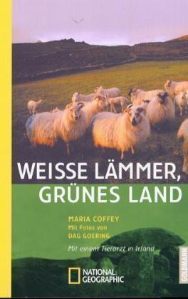 Weiße Lämmer, grünes Land Mit einem Tierarzt in Irland