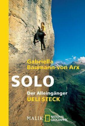 National Geographic Adventure Press Solo Der Alleingänger Ueli Steck. Eine Nahaufnahme