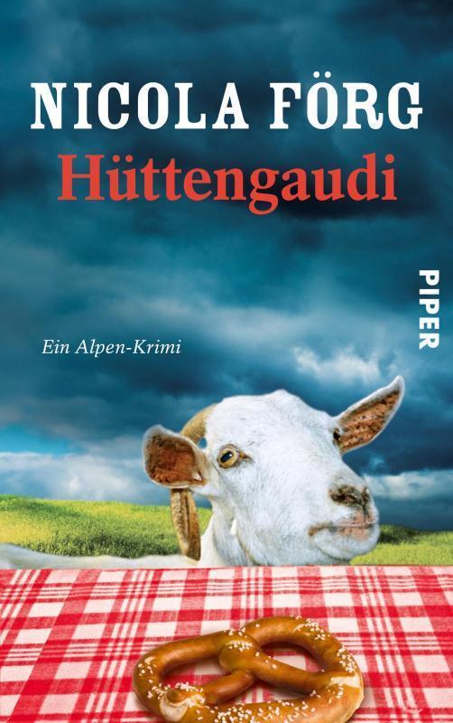 Hüttengaudi Ein Alpen-Krimi