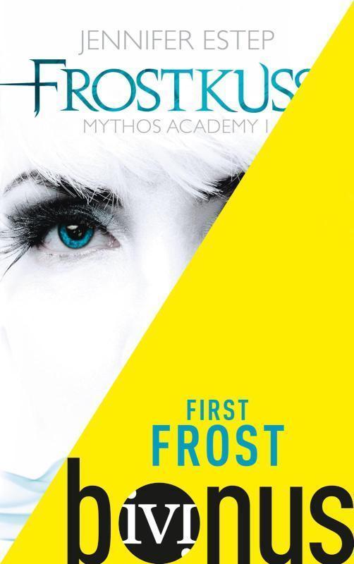 First Frost Die Kurzgeschichte zum Roman »Frostkuss« (Mythos Academy)