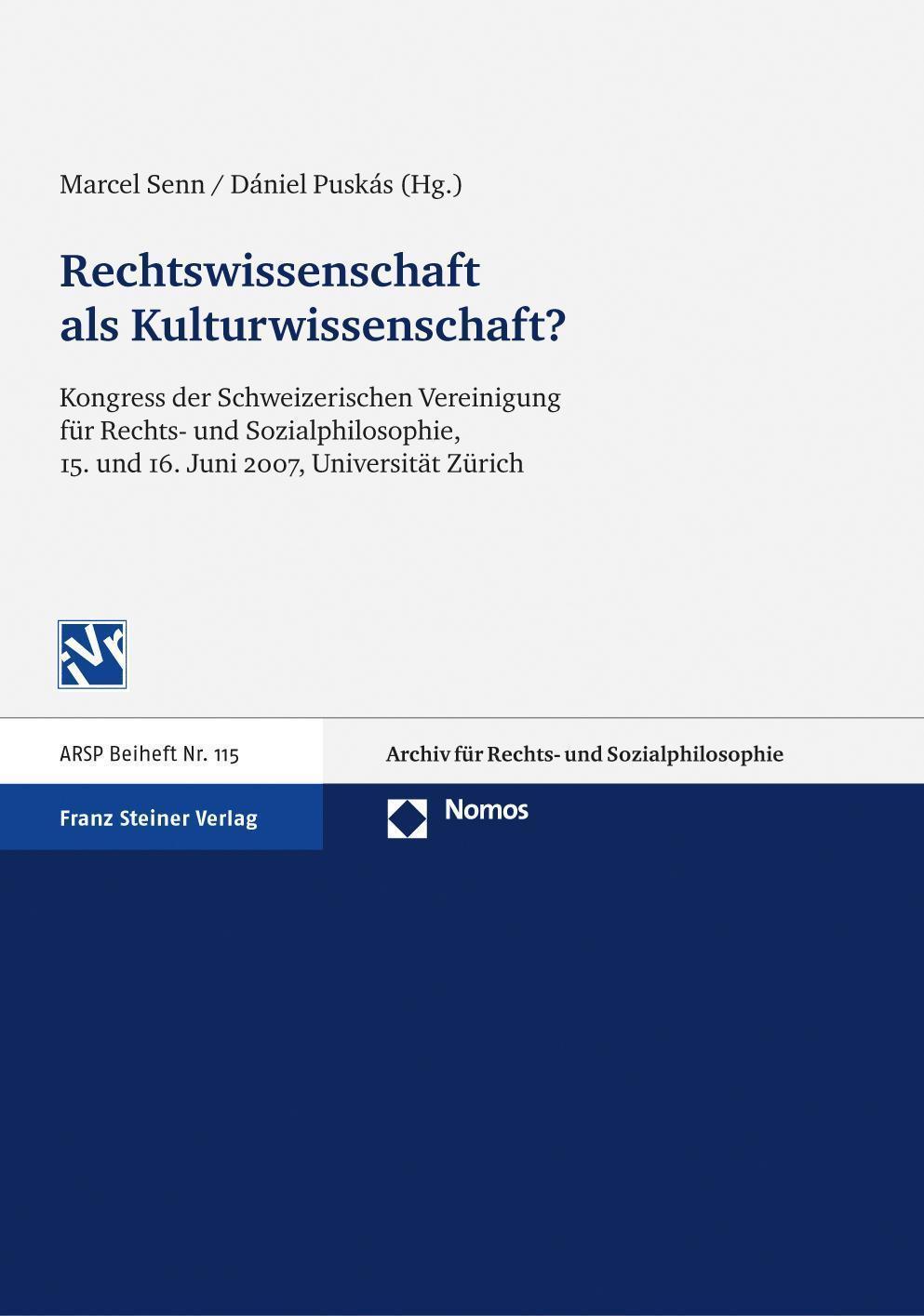 Rechtswissenschaft als Kulturwissenschaft Kongress der Schweizerischen Vereinigung für Rechts- und Sozialphilosophie, 15. und 16.Juni 2007, Universität Zürich