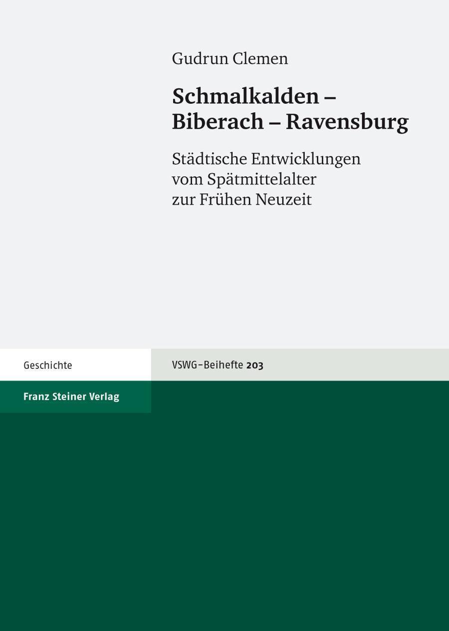 Schmalkalden - Biberach - Ravensburg Städtische Entwicklungen vom Spätmittelalter zur Frühen Neuzeit