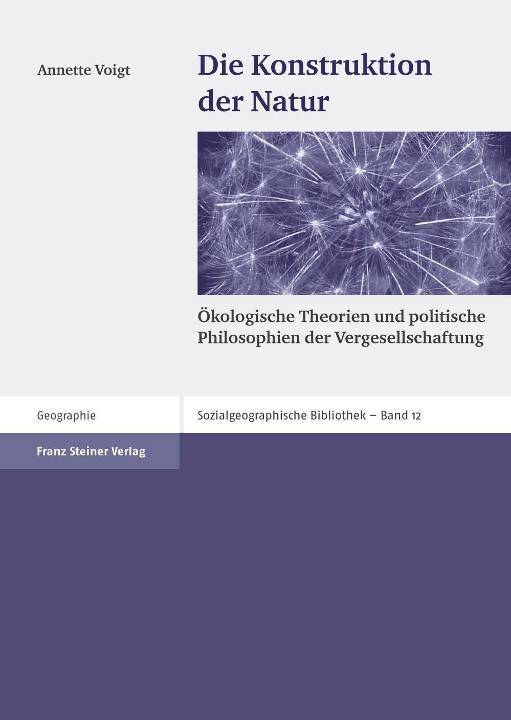 Die Konstruktion der Natur Ökologische Theorien und politische Philosophien der Vergesellschaftung