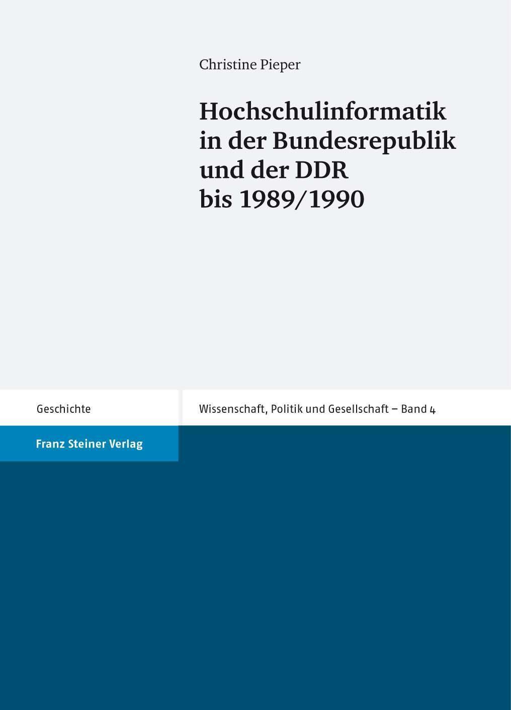 Hochschulinformatik in der Bundesrepublik und der DDR bis 1989/1990