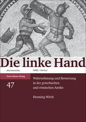 Die linke Hand Wahrnehmung und Bewertung in der griechischen und römischen Antike