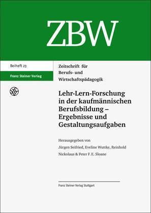 Lehr-Lern-Forschung in der kaufmännischen Berufsbildung - Ergebnisse und Gestaltungsaufgaben