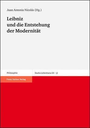 Leibniz und die Entstehung der Modernität Leibniz-Tagung in Granada, 1.-3. November 2007
