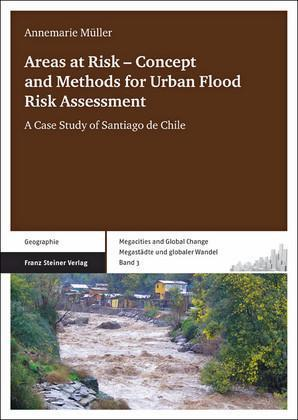 Areas at Risk - Concept and Methods for Urban Flood Risk Assessment A Case Study of Santiago de Chile