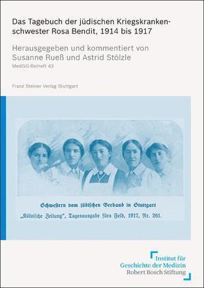 Das Tagebuch der jüdischen Kriegskrankenschwester Rosa Bendit, 1914 bis 1917