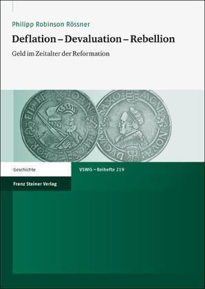 Deflation - Devaluation - Rebellion Geld im Zeitalter der Reformation