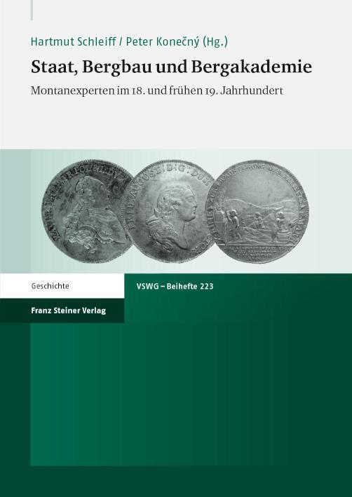 Staat, Bergbau und Bergakademie Montanexperten im 18. und frühen 19. Jahrhundert