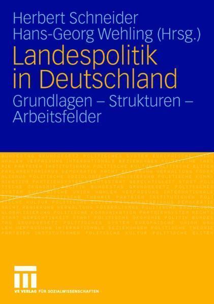 Landespolitik in Deutschland Grundlagen - Strukturen - Arbeitsfelder