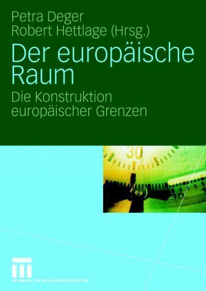 Der europäische Raum Die Konstruktion europäischer Grenzen