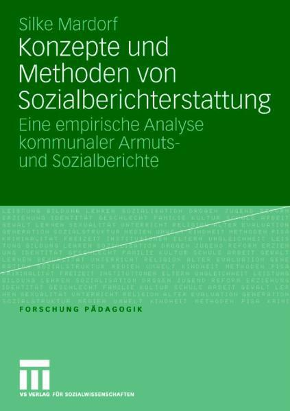 Konzepte und Methoden von Sozialberichterstattung Eine empirische Analyse kommunaler Armuts- und Sozialberichte