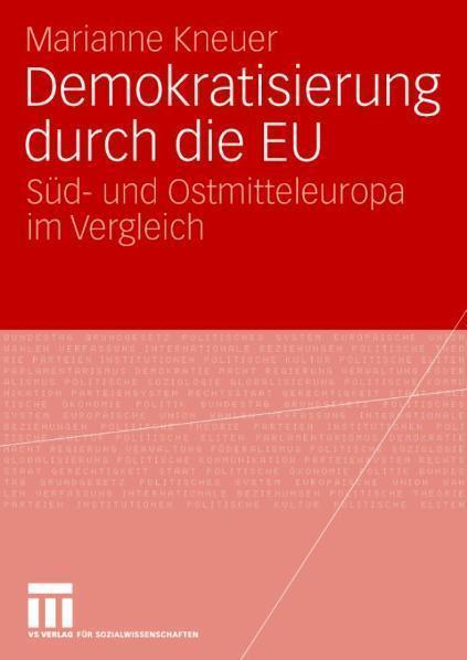 Demokratisierung durch die EU Süd- und Ostmitteleuropa im Vergleich