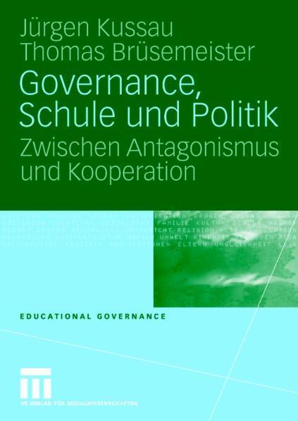 Governance, Schule und Politik Zwischen Antagonismus und Kooperation