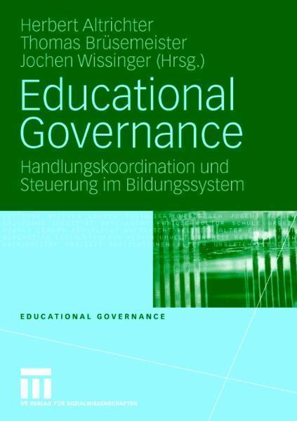Educational Governance Handlungskoordination und Steuerung im Bildungssystem