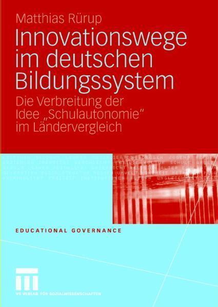 Innovationswege im deutschen Bildungssystem Die Verbreitung der Idee 'Schulautonomie' im Ländervergleich