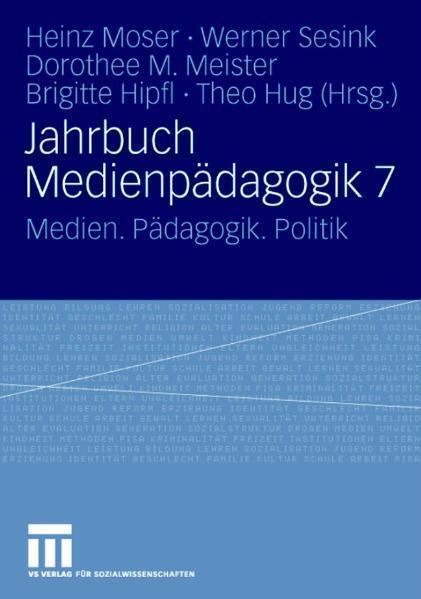 Jahrbuch Medienpädagogik 7 Medien. Pädagogik. Politik