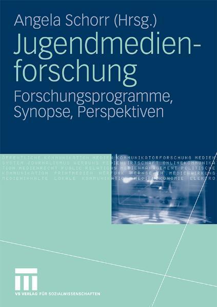Jugendmedienforschung Forschungsprogramme, Synopse, Perspektiven