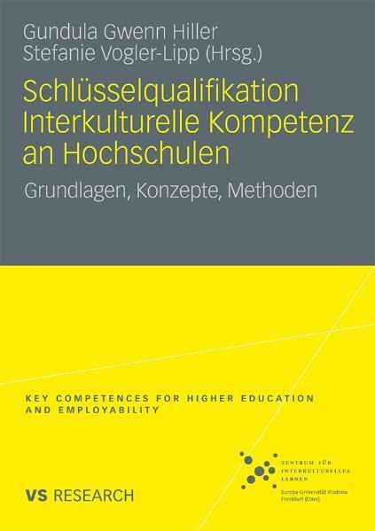 Schlüsselqualifikation Interkulturelle Kompetenz an Hochschulen Grundlagen, Konzepte, Methoden