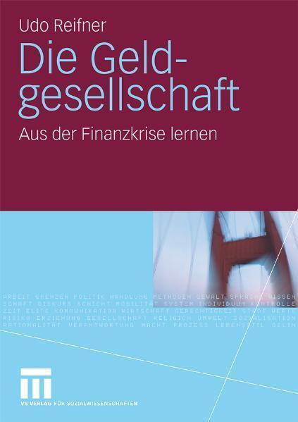 Die Geldgesellschaft Aus der Finanzkrise lernen