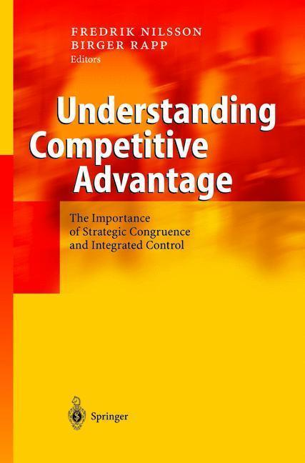 Understanding Competitive Advantage The Importance of Strategic Congruence and Integrated Control