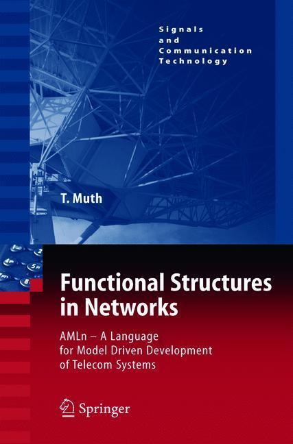 Functional Structures in Networks AMLn -  A Language for Model Driven Development of Telecom Systems