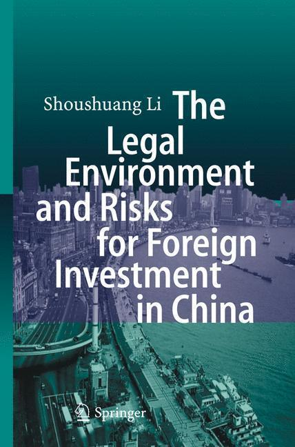 The Legal Environment and Risks for Foreign Investment in China