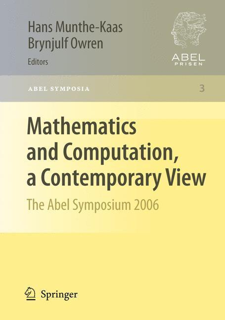 Mathematics and Computation, a Contemporary View The Abel Symposium 2006
