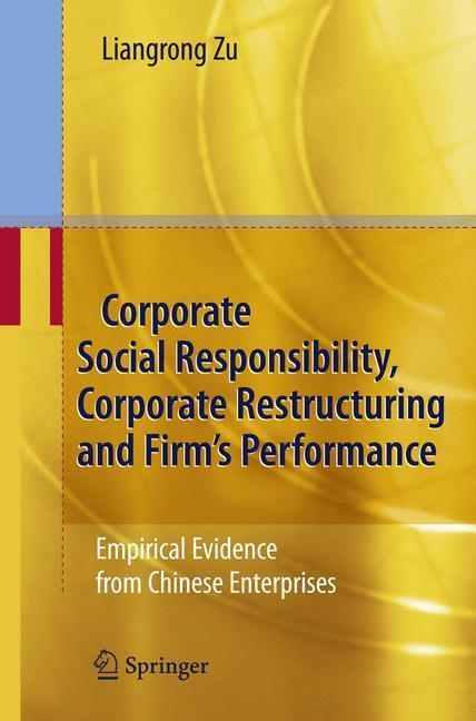 Corporate Social Responsibility, Corporate Restructuring and Firm's Performance Empirical Evidence from Chinese Enterprises