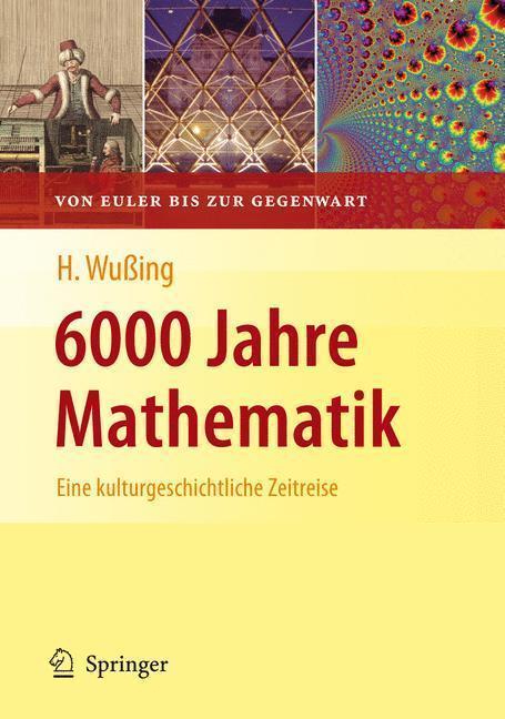 6000 Jahre Mathematik Eine kulturgeschichtliche Zeitreise - 2. Von Euler bis zur Gegenwart