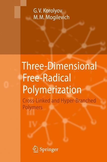 Three-Dimensional Free-Radical Polymerization Cross-Linked and Hyper-Branched Polymers